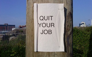 7 Reasons to Quit Your Job and 1 Reason Not To